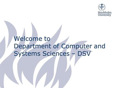 Welcome to Department of Computer and Systems Sciences – DSV.