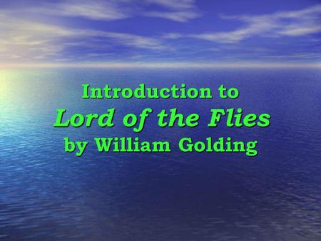 Introduction to Lord of the Flies by William Golding.