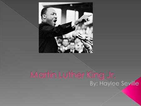  Martin Luther King Jr. Was Born In Atlanta Georgia In The Year 1929. At Age 5 Martin Luther King, Started School. Even Though He Was Not The Legal Age.