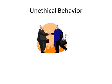 Unethical Behavior. Ethical Being in agreement with the accepted main beliefs of right and wrong that rule the behavior of a profession.