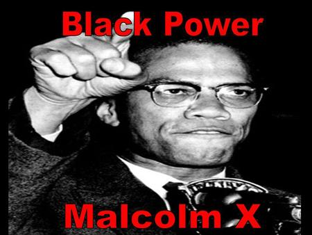 Black Power Malcolm X.