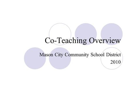 Co-Teaching Overview Mason City Community School District 2010.
