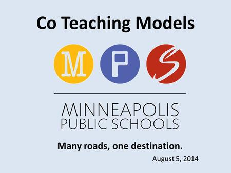Many roads, one destination. August 5, 2014