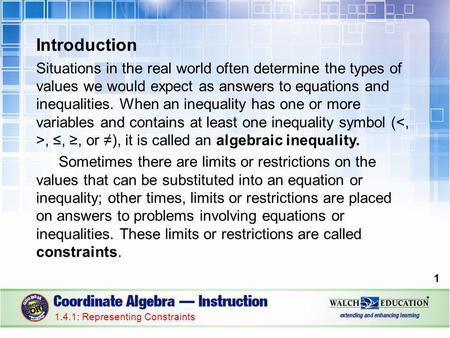 Introduction Situations in the real world often determine the types of values we would expect as answers to equations and inequalities. When an inequality.