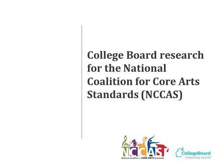 College Board research for the National Coalition for Core Arts Standards (NCCAS)