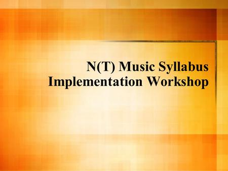 N(T) Music Syllabus Implementation Workshop. Objectives of Workshop Interpret the GCE N(T) Music syllabus Plan the N(T) Music course Teach the N(T) Music.