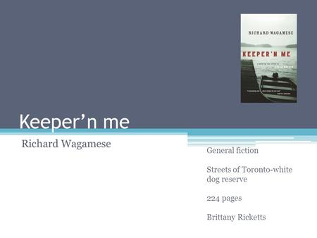 Keeper'n me Richard Wagamese General fiction