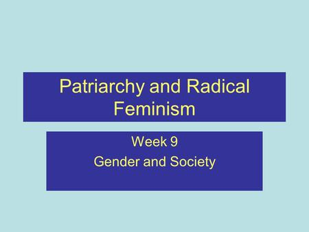 Patriarchy and Radical Feminism
