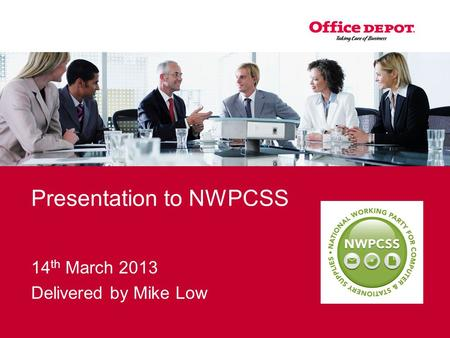 Presentation to NWPCSS 14 th March 2013 Delivered by Mike Low.