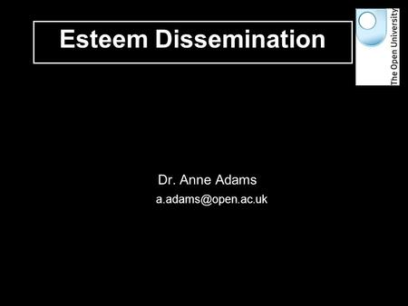 1 of 35 Dr. Anne Adams Esteem Dissemination.