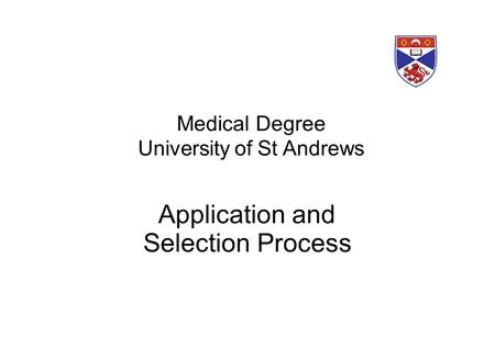 Medical Degree University of St Andrews Application and Selection Process.