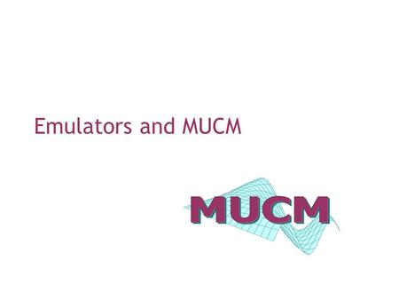 Emulators and MUCM. Outline Background Simulators Uncertainty in model inputs Uncertainty analysis Case study – dynamic vegetation simulator Emulators.