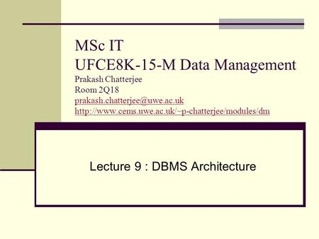 MSc IT UFCE8K-15-M Data Management Prakash Chatterjee Room 2Q18