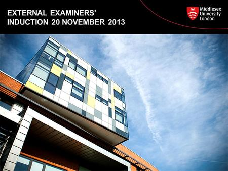 EXTERNAL EXAMINERS' INDUCTION 20 NOVEMBER 2013.