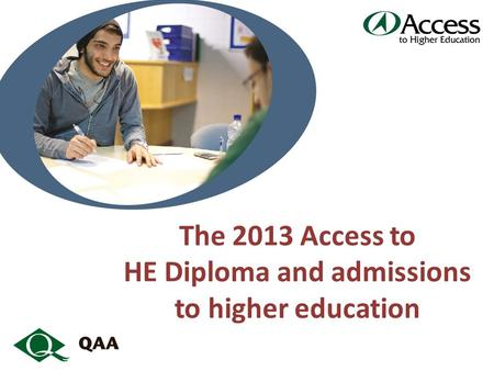 The 2013 Access to HE Diploma and admissions to higher education.