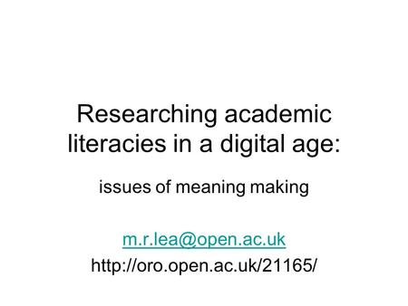 Researching academic literacies in a digital age: issues of meaning making