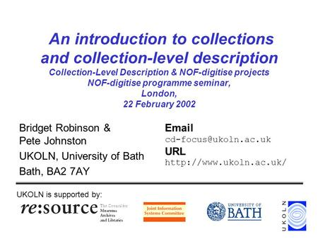 An introduction to collections and collection-level description Collection-Level Description & NOF-digitise projects NOF-digitise programme seminar, London,