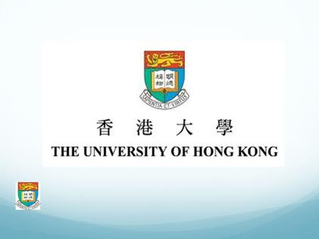 Background Best University in Asia Top 25 in the world Hong Kong Island 22000 Students English Hilly…