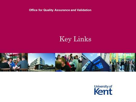 Key Links Office for Quality Assurance and Validation.