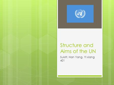 Structure and Aims of the UN Sukrit, Han Yang, Yi xiang 401.