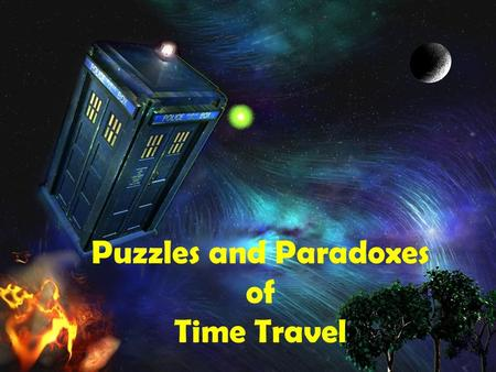 Puzzles and Paradoxes of Time Travel. Quiz Answer ONE of the following: 1) Should Andrew be considered a person? 2) Does Andrew have free will? 3) Do.