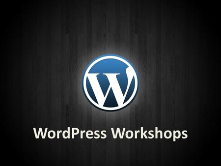 WordPress Workshops. Workshop Agenda Digital Identity Management How WP Fits Into MCDM Pedagogy Wordpress Accounts and Configuration Profiles: WP/Gravatar.