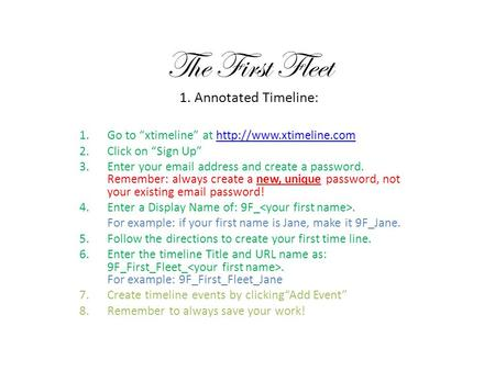 "The First Fleet 1. Annotated Timeline: 1.Go to ""xtimeline"" at  2.Click on ""Sign Up"" 3.Enter your  ."