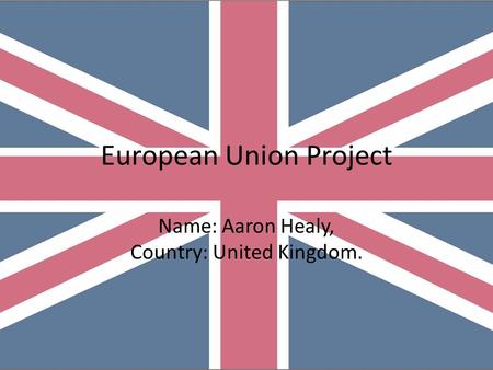 European Union Project Name: Aaron Healy, Country: United Kingdom.
