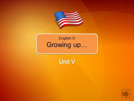 English III Growing up…. In Unit 5, you're going to learn how to Use the simple past in statements and questions. Use all, most, a lot of, a few, etc.
