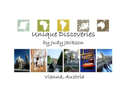 Unique Discoveries by Judy Jackson Vienna, Austria.