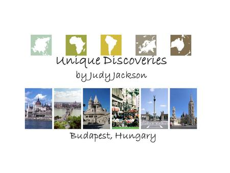 Unique Discoveries by Judy Jackson Budapest, Hungary.