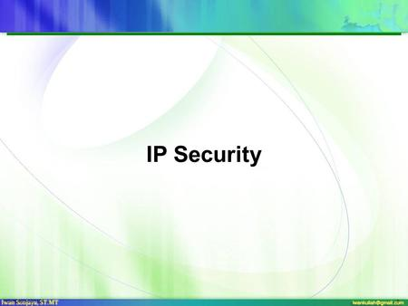 NS-H0503-02/11041 IP Security. NS-H0503-02/11042 TCP/IP Example.