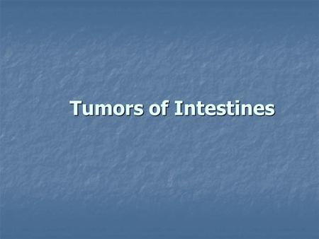Tumors of Intestines.