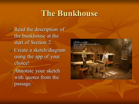 The Bunkhouse Read the description of the bunkhouse at the start of Section 2. Read the description of the bunkhouse at the start of Section 2. Create.