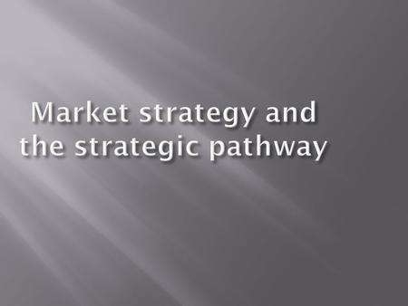  What is strategy anyway?  Strategic thinking  Thinking strategically  From strategic thinking and thinking strategically to the strategic pathway.