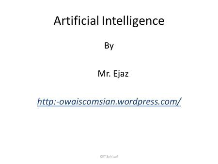 Artificial Intelligence By Mr. Ejaz  CIIT Sahiwal.