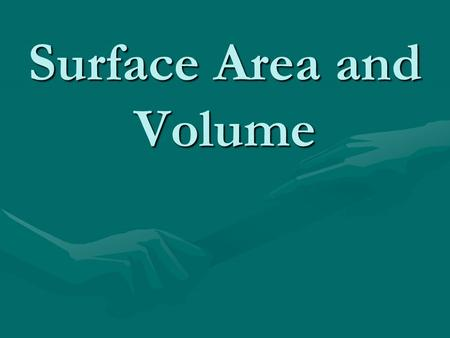 Surface <strong>Area</strong> and Volume