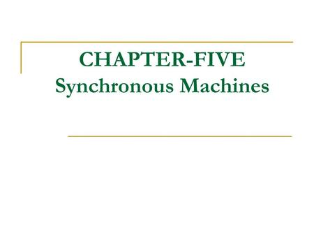 CHAPTER-FIVE Synchronous Machines