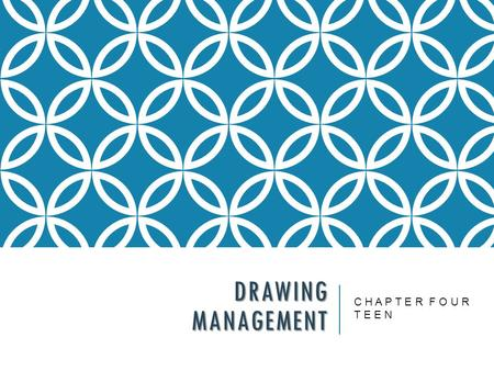 DRAWING MANAGEMENT C H A P T E R F O U R T E E N.