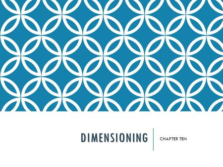 DIMENSIONING CHAPTER TEN.