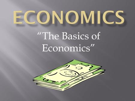 """The Basics of Economics"""