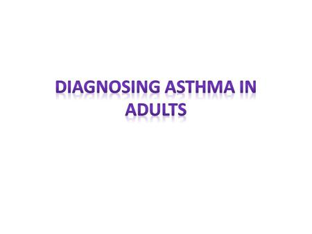 or more simply.. -asthma is a condition of paroxysmal reversible airway obstruction which is characterised by : Airflow limitation ( reversible) Airway.