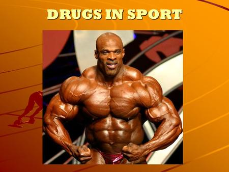 DRUGS IN SPORT. We have looked at a variety of Assets which sportspeople may be gifted with, develop and train for. But there is something else that some.