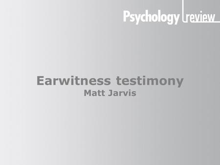 an analysis of eyewitness testimony provided as evidence in criminal court case in united states United states, 541 u s 615 (2004), the court recognized that a search of a vehicle incident to the arrest of a recent occupant may be also justified when it is reasonable to believe evidence.