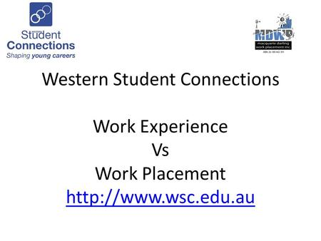 Western Student Connections Work Experience Vs Work Placement