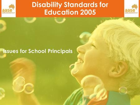 1 Disability Standards for Education 2005 Issues for School Principals.