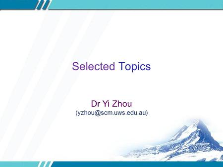 Selected Topics Dr Yi Zhou
