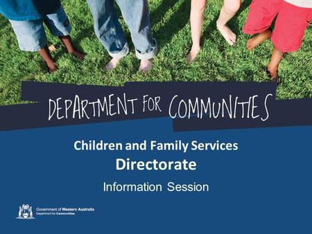 Children and Family Services Directorate Information Session.