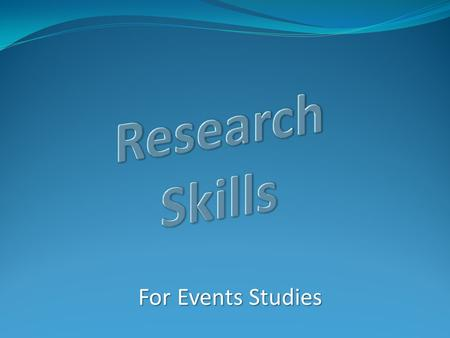 For Events Studies. Session Outline: The Research Cycle: 5 stages Finding information - Events subject guide Searching the library catalogue Finding magazine.