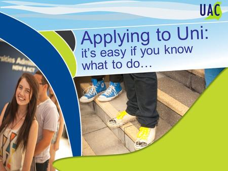 Applying to Uni: it's easy if you know what to do…